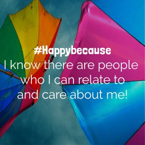 Happy Because People to Relate to